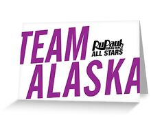 Team Alaska - RuPaul's Drag Race All Stars 2 Greeting Card
