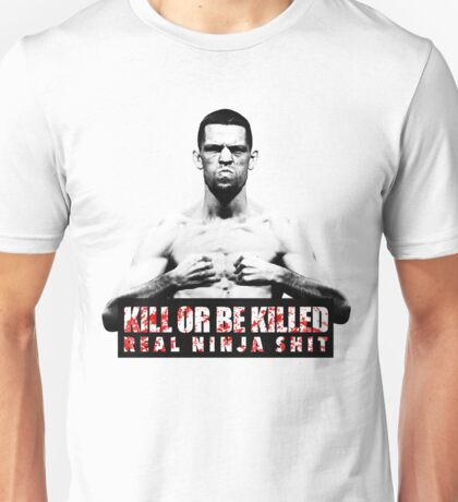 Nate Diaz - Kill or be Killed Unisex T-Shirt