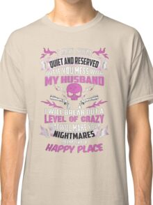 Mess with My Husband Classic T-Shirt