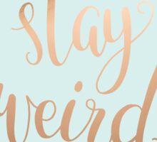 Stay Weird - Typography Slogan Sticker