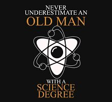 Never Underestimate An Old Man With A Science T-shirts Unisex T-Shirt