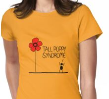 Tall Poppy Syndrome Womens Fitted T-Shirt