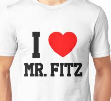 I Love Mr. Fitz Unisex T-Shirt