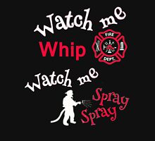 Watch me Whip - Watch me Spray Unisex T-Shirt
