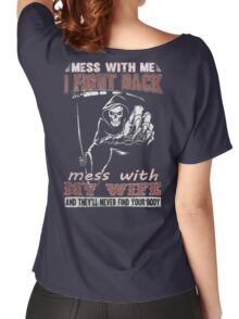 Mess with My Wife - Men's t-shirts- Family's shirts Women's Relaxed Fit T-Shirt