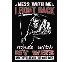 Mess with My Wife - Men's t-shirts- Family's shirts Photographic Print