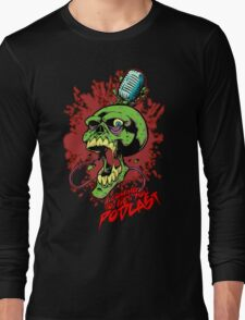 Coming to get you podcast Long Sleeve T-Shirt