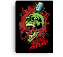 Coming to get you podcast Canvas Print