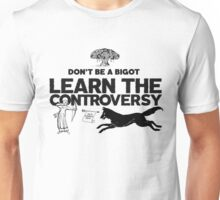 Learn The Controversy Unisex T-Shirt