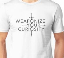Weaponize Your Curiosity Unisex T-Shirt