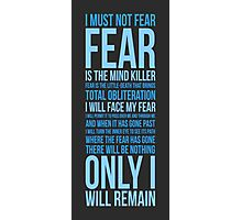 Litany Against Fear (long) Photographic Print