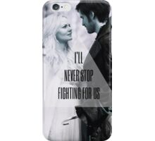 'I'll never stop fighting for us' - Captain Swan iPhone Case/Skin