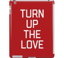 Turn Up The Love Quote iPad Case/Skin
