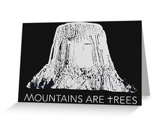 MOUNTAINS ARE TREES  Greeting Card