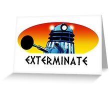 Dalek Extermination! Greeting Card