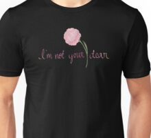 not your dear Unisex T-Shirt