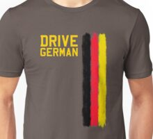 Drive German Unisex T-Shirt