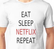 Eat, Sleep, Netflix, Repeat Unisex T-Shirt