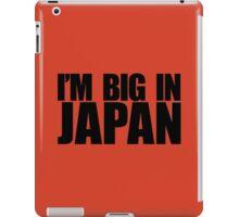 I'M BIG IN JAPAN iPad Case/Skin