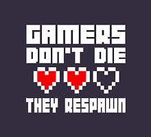 Gamers Dont Die They Respawn Unisex T-Shirt