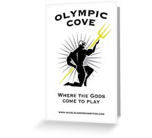 Olympic Cove - Where the Gods Come to Play (Light) Greeting Card