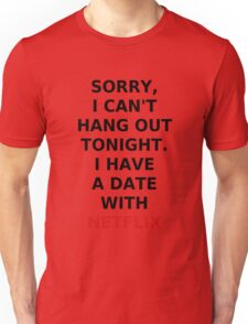 I Have A Date With Netflix T-Shirt