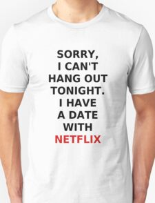 I Have A Date With Netflix Unisex T-Shirt