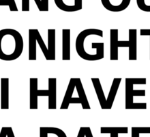 I Have A Date With Netflix Sticker