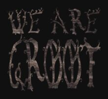 We Are Groot. by TriStar