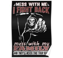 Mess with My Family - Men's t-shirts- Women's t-shirts - Family's shirts Poster