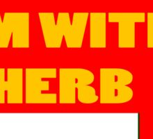 Im with Herb - Deal Me In Sticker