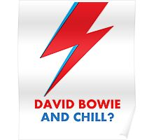 """""""David Bowie and Chill?"""" original design Poster"""