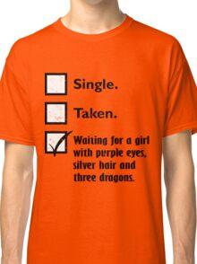 Single, taken, waiting Classic T-Shirt