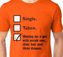 Single, taken, waiting Unisex T-Shirt