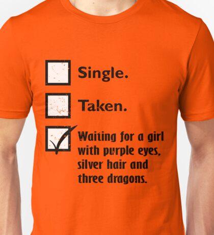 Single, taken, waiting Unisex T-Shirt