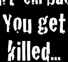 you get killed, walk it off! captain America quote Sticker