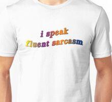 I SPEAK FLUENT SARCASM Unisex T-Shirt