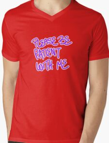 Please Be Patient With Me Mens V-Neck T-Shirt