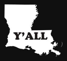 Louisiana Yall by creepyjoe