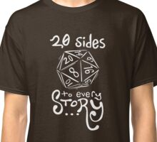 20 Sides to Every Story Tee Classic T-Shirt