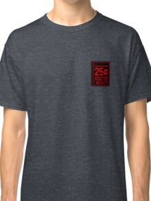 25 CENTS, PUSH TO REJECT Classic T-Shirt