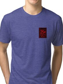 25 CENTS, PUSH TO REJECT Tri-blend T-Shirt