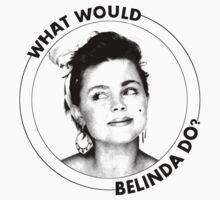 What Would Belinda Do? T-Shirt