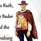 The Ruth, the Bader and the Ginsburg by Jason Winks
