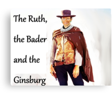 The Ruth, the Bader and the Ginsburg Canvas Print