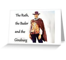 The Ruth, the Bader and the Ginsburg Greeting Card