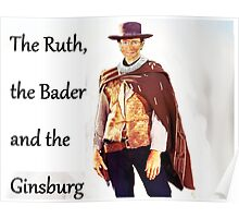 The Ruth, the Bader and the Ginsburg Poster