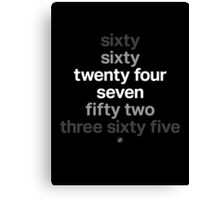 twentyfourseven Canvas Print