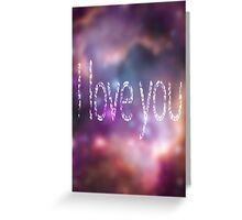 I Love you (space) Greeting Card