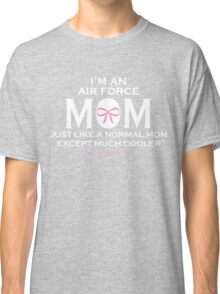 Air Force Mom  Classic T-Shirt